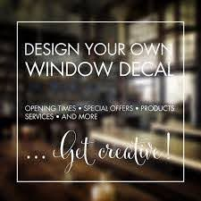 Window Stickers Design Your Own Custom Made Personalised Window Stickers Words Special Offer Opening Times Create Your Own Stickers Urban Artwork