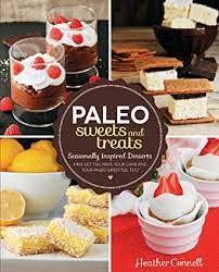 Amazon | Paleo Sweets and Treats (English Edition) [Kindle edition] by  Connell, Heather | Baking | Kindleストア