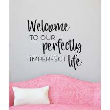 Belvedere Designs Llc Perfectly Imperfect Life Wall Decal Wayfair