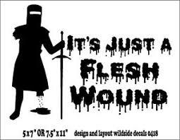 It S Just A Flesh Wound Decal Monty Python Car Truck Window Funny Vinyl Sticker Ebay