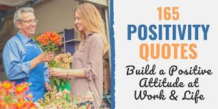 positivity quotes to build a positive attitude at work life