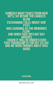 design your own picture quotes about friendship someday many