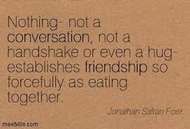 dinner friends quotes quotesgram by quotesgram friends