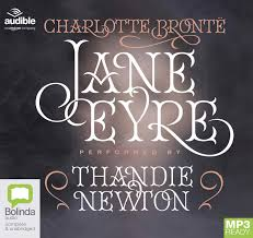 Jane Eyre: Performed by Thandie Newton: Charlotte Brontë ...