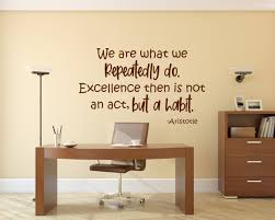 Aristotle Inspirational Quote Wall Decal Office Wall Art Office Decor Aristotle Saying Excellence Is Not An Act But A Habit