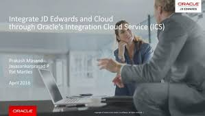 Integrate JD Edwards and Cloud through Oracle's Integration Cloud Service  (ICS)