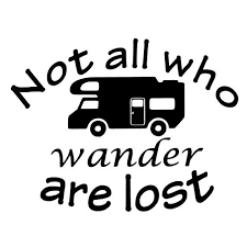 Vinyl Decal Rv Not All Who Wander Are Lost With Class C Van Rv Quotes Rv Camper Art