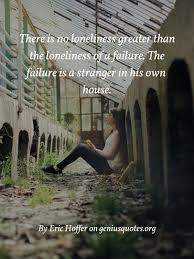 there is no loneliness greater than geniusquotes