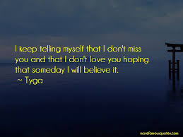quotes about someday you will miss me top someday you will miss