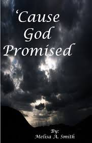 Cause God Promised - Kindle edition by Smith, Melisa. Religion &  Spirituality Kindle eBooks @ Amazon.com.