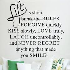 Life Is Short Break The Rules Forgive Vinyl Wall Sticker Decal Quote Saying Wish