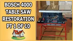 Bosch 4000 Table Saw Restoration 1 Of 10 Youtube