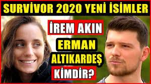 Survivor 2020'nin Yeni Yarışmacıları İrem Akın ve Erman Altıkardeş ...
