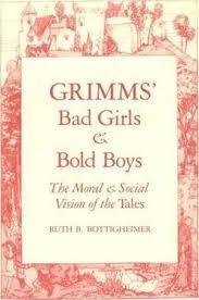 Grimms Bad Girls and Bold Boys : Ruth B. Bottigheimer : 9780300043891