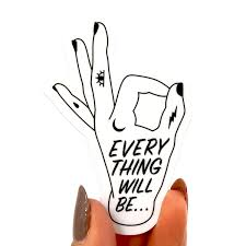 Everything Will Be Ok Vinyl Sticker The Five15