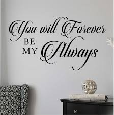 Bedroom Wall Decal Forever Be My Always Romantic Lettering