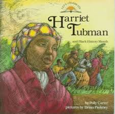 Harriet Tubman and Black History Month : Polly Carter : 9780382394799