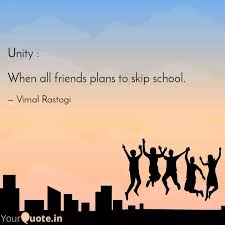 unity when all friends quotes writings by vimal rastogi