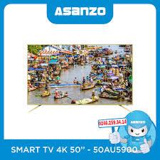 Smart Tivi 4K Asanzo 50 Inch Model 50AU5900 - ASANZO Hà Nội
