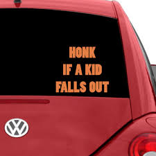 Honk If Any Kids Fall Out Car Decal The Decal Guru