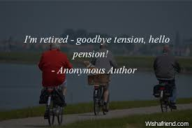 i m retired goodbye tension anonymous author quote