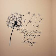 dandelion wall decal quote life is a balance holding on letting go