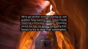 "Jay Sekulow Quote: ""We've got another nominee coming up, well qualified,  Texas Supreme Court Justice Priscilla Owens has a tremendous reputa..."" (7  wallpapers) - Quotefancy"
