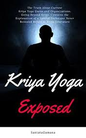 kriya yoga exposed the truth about current kriya yoga gurus