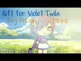 My Dream Meme ✨Gift For: Violet Twila✨ - YouTube