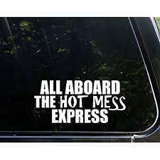 Amazon Com Sweet Tea Decals All Aboard The Hot Mess Express 8 X 3 3 4 Vinyl Die Cut Decal Bumper Sticker For Windows Trucks Cars Laptops Macbooks Etc Automotive