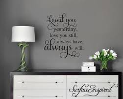 Loved You Yesterday Always Will Vinyl Wall Decal Art Surface Inspired Home Decor Wall Decals Wall Art Wooden Letters