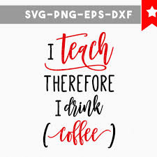 svg teachdrinkcoffee prev funny quotes teacher humor coffee