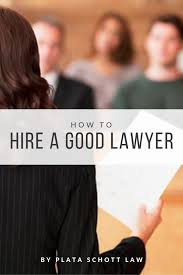 how to hire a good lawyer plata