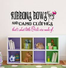 Ribbons Bows And Camo Clothes Little Girls Are Made Of Wall Or Window Decal