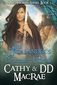 The Highlander's Crusader Bride: A Scottish Medieval Romantic Adventure  (Hardy Heroines Book 3) (English Edition) eBook: MacRae, Cathy, MacRae, DD:  Amazon.fr