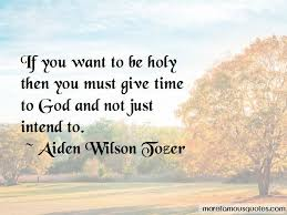 give time to god quotes top quotes about give time to god from