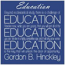i love this quote by president hinckley education quotes