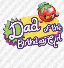 Shopkins Dad of the Birthday Girl Printable Digital Iron On Transfer Clip  Art DIY Tshirts Instant Download | Girl birthday, Shopkins, Art diy