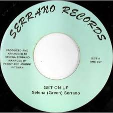Selena (Green) Serrano* - Get On Up / He Can't Let Me Go (Vinyl)   Discogs