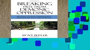 P.D.F] Breaking Free From Demonic Oppression: My Story of God s Healing and  Deliverance From - video dailymotion
