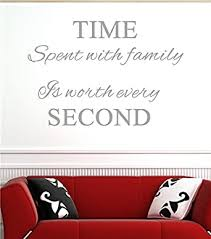 Amazon Com Time Spent With Family Is Worth Every Vinyl Wall Decals Quotes Sayings Word On Wall Decal Sticker Quotes Clothing