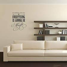 Amazon Com Sdfsa Removal Wall Quote Everything Is Gonna Be Alright Inspirational Family Words Quote Vinyl Family Wall Sticker Wall Decal Family Room Art Decoration Home Kitchen