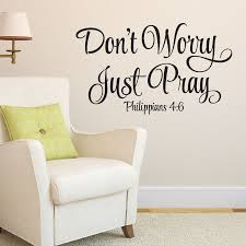 Philippians 4v6 Vinyl Wall Decal 1 Don T Worry Just Pray