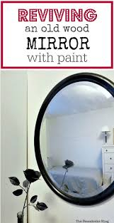 revive an old wood mirror with paint