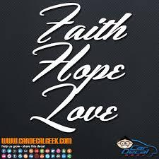 Faith Hope Love Car Vinyl Decal Sticker Graphic