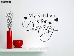 Mad World My Kitchen Is For Dancing Quote Wall Art Stickers Wall Decal Home Diy Decoration Removable Room Decor Wall Stickers Wall Stickers Aliexpress