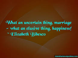 quotes about elusive happiness top elusive happiness quotes