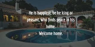 heartwarming quotes for welcoming home enkiquotes