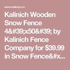 Kalinich Wooden Snow Fence 4 Ft X50 Ft Snow Fence Wood Snow Fence Fence
