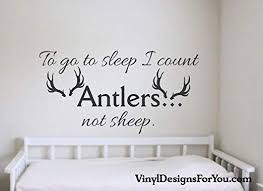 Amazon Com Best Design Amazing To Go To Sleep I Count Antlers Not Sheep Wall Decal Nursery Wall Decal Children Wall Decor Wall Sayings Wall Quotes Wall Mural Nursery Decor Made In Usa Kitchen Dining
